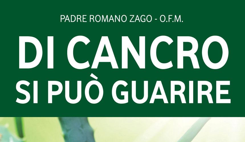Di Cancro si può Guarire, il libro rivelazione di Padre Romano Zago