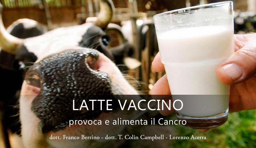 Bere latte alimenta e provoca il Cancro!