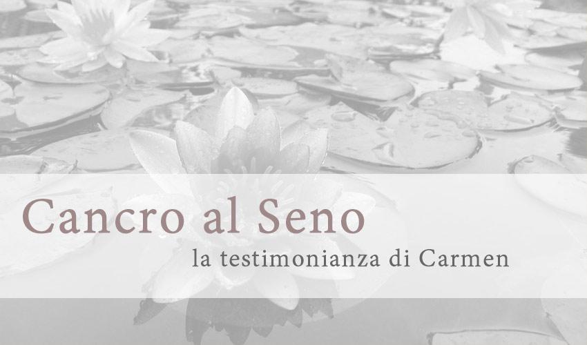 cancro seno testimonianza carmen