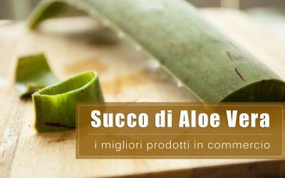 Migliore succo di Aloe Vera in commercio. Guida all'acquisto